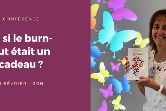 Conférence: et si le burn-out était un cadeau ?